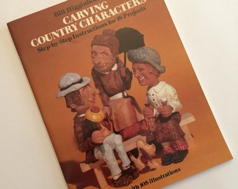 Carving Country Characters by  Bill Higginbotham 1981