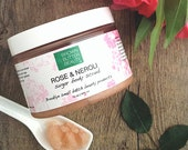 Sugar Scrub | Body Polish | Natural Scrub | Rose and Neroli | 15 Ounces