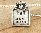 MOM Always in My Heart Necklace- Mom Necklace, mom jewelry, remembering mom, personalized name, custom pendant necklace, gift for her