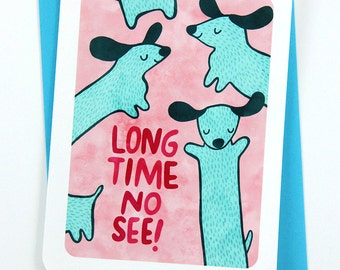 Long Time No See Dachshund - Missing you Card, Doxie Card, Friendship Card, Long Distance Card, wiener dog card