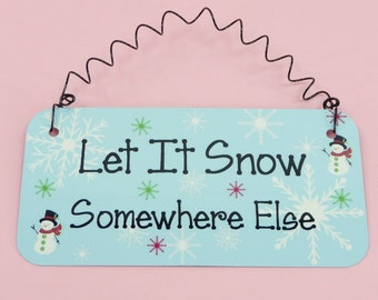 Sign LET IT SNOW Somewhere Else Cute Winter Snowman Snowflakes Christmas Metal Curly Wire Small Wall Hanging Home Office Gift Holiday Decor
