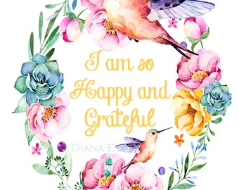 I am so Happy and Grateful inspirational Art Print for you and your teams - Digital File Download