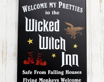 Welcome My Pretties Wicked Witch Inn Wood Sign - Wizard of Oz - Halloween -Ruby Slippers - Flying Monkeys