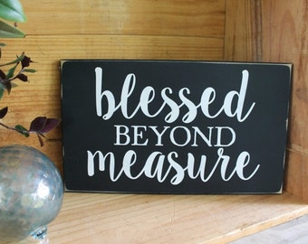Blessed Beyond Measure Sign Vintage Look Worn Finish Wood Inspire