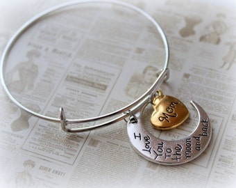 I LOVE you to the MOON and back MOM  Bangle Bracelet, moon, heart, mom, mothers day, women, grandma,