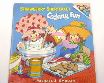 Strawberry Shortcake's Cooking Fun Vintage 1980s Children's Cook Book