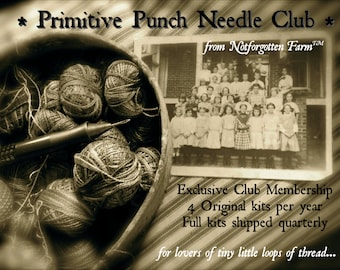 Primitive Punch Needle Club from Notforgotten Farm™ - Club Membership ONE FULL YEAR