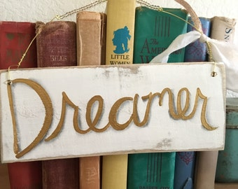 Dream Sign Cream and Gold Wood Sign Rustic Rustic Farm House OOAK