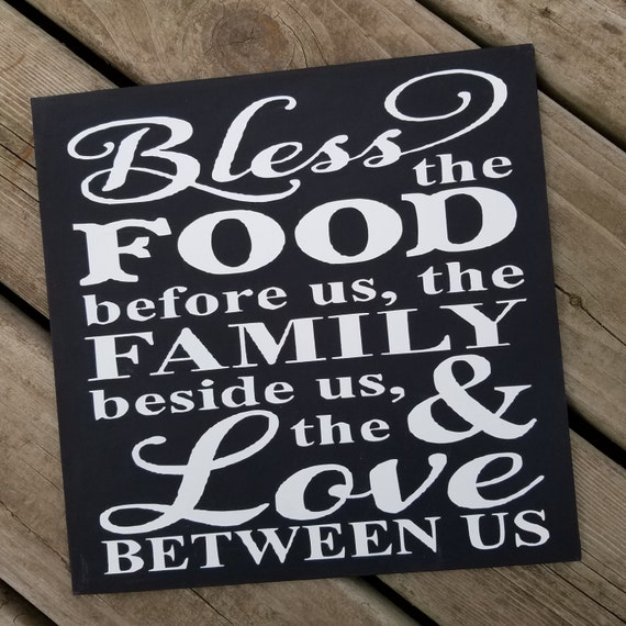 Bless the Food Before Us the Family beside us and the Love Between us 12 x 12 Canvas Hand Painted Sign