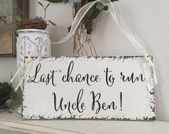 WEDDING SIGNS, Uncle Signs, Last chance to run, Ring Bearer Signs, Flower Girl Signs, Mr. and Mrs Signs, 5.5 x 11.5