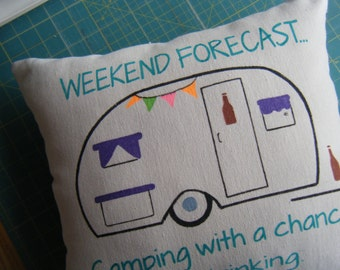 Pillow Cover - Camper Trailer - Weekend Forecast, Camping with a chance of drinking.