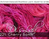 From the Lab - DtO 221: Cherry Bomb on Silk/Linen/Seacell/Bamboo Yarn Custom Dyed-to-Order