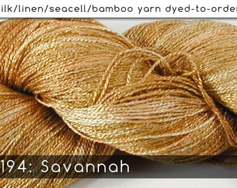 DtO 194: Savannah on Silk/Linen/Seacell/Bamboo Yarn Custom Dyed-to-Order