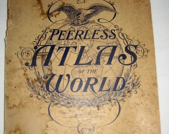 Antique (1901) Peerless Atlas of the World - Maps for Display, Papercrafting, Collage, Altered Art, etc.