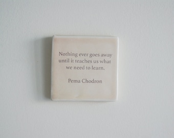 Porcelain Tile with Pema Chodron Quote - Inspirational Quote - Ceramic Hanging Tile Pema Chodron Quote