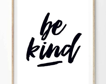 Be Kind - A4 - Black and White - A4 - Inspiring Kindness Quote. Poster Modern Wall Art Print. 8 x 10 on A4