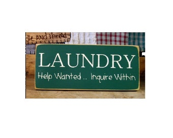 Laundry help wanted inquire within wood sign