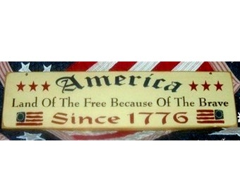 America land of the free because of the brave primitive wood sign