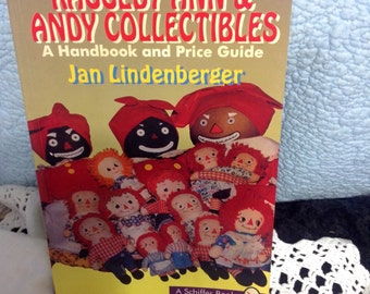 Vintage Book Raggedy Ann & Andy Collectibles: A Handbook and Price Guide Paperback Schiffer – 1995 -toys
