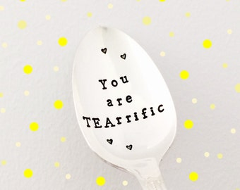 You are TEArrific- hand stamped vintage silver teaspoon. Fun quirky flatware spoon gift.
