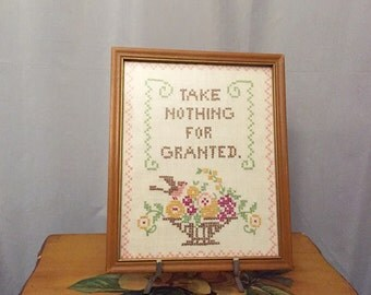 Take Nothing For Granted Needlepoint Cross Stitch Vintage Handmade Floral Wall Art Glass Wood Frame