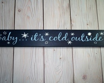 Baby its cold - Its cold outside - Christmas sign - Christmas decor - Winter sign - Outside - Wood sign - Wooden sign - Sign - Holiday sign