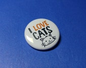 I LOVE CATS Pinback Button (or Magnet)