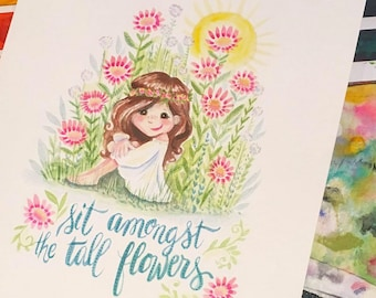 Original Watercolor- Sit Amongst the Tall Flowers