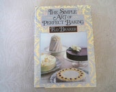 "Vintage Book Cookbook ""The Simple Art of Perfect Baking"" by Flo Braker 1984 Pastry Chef"