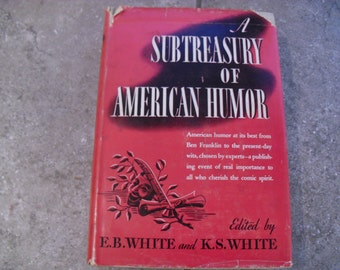 Vintage Book A Subtreasury of American Humor Edited by E.B. White and K.S. White