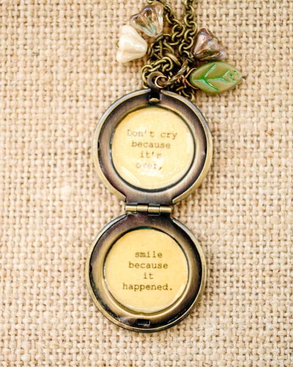 Women's Locket - Quote Locket - Graduation Gift - Don't cry because it's over, smile because it happened