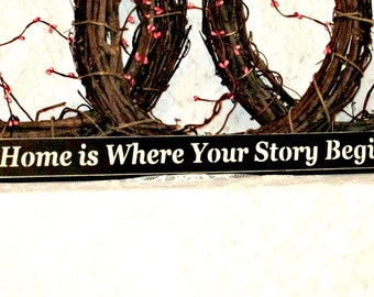 Home is Where Your Story Begins - Primitive Country Shelf Sitter, Painted Wood Sign, shelf sitter, new home gift, housewarming gift