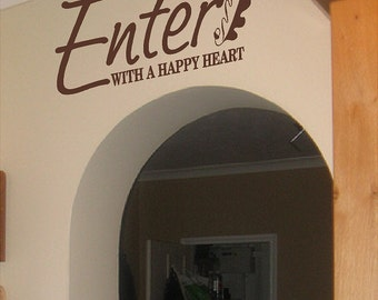 Enter With A Happy Heart....Entryway Wall Decal Removable Foyer Wall Sticker Lettering
