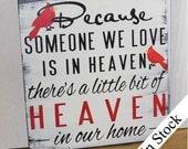 Denn jemand, den wir lieben im Himmel gibt es ein wenig vom Himmel In unser Haus-Kardinäle-schwarz-weiß-rot