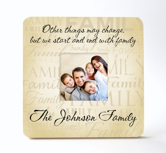 Personalized Picture Frame Other Things May Change But We Start and End With Family