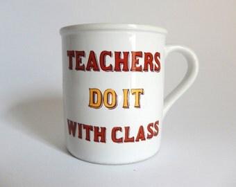 Vintage 1970's Teachers Do It With Class Coffee Mug