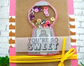 You're So Sweet Gumball Shaker Handmade Card