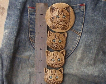 Four big Cat Buttons One Of A Kind , Four Kitten Buttons