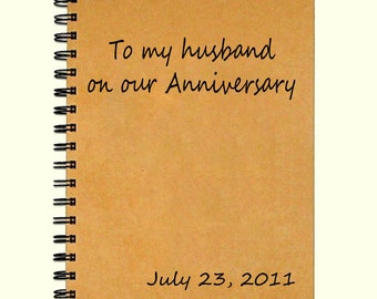To my husband Anniversary Gift Custom Journal, Notebook, Diary 75 Pages 5 x 7 inches - great gift for husbands, anniversary gift for him