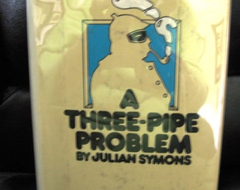 Vintage HC With DJ Book, A Three-Pipe Problem by Julian Symons, Sherlock Holmes, 1975, First US Edition