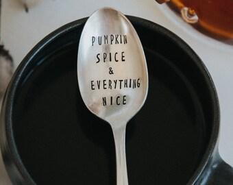 Pumpkin Spice & Everything Nice! - Hand Stamped Vintage Coffee Spoon