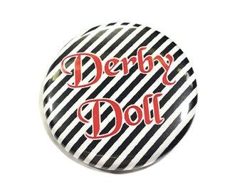 """Derby Doll, 1.5"""" Button, Derby Pin Back, Derby Magnet, Derby Zipper Pull, Derby Flatback, Roller Derby, Roller Derby Gift, Derby Theme, Pins"""