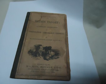 Antique 1862 Things Taught Composition And Object Lessons Book, vintage, collectable