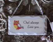 Owl always Love you, petite shabby wood plaque, antiqued white, little girls gift