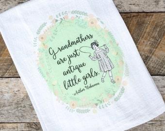 Grandmothers Are Just Antique Little Girls Kitchen Towel, Tea Towel, Flour Sack Towel, Floral Towel, Grandma, Graphic Towel, Housewarming