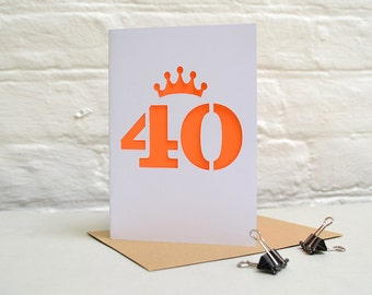 40 Papercut Card/40th Birthday/Fortieth/Fourtieth/Adult Age/Anniversary/Cut Out/Colour Pop/Colourful/Metallic