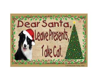 "Border Collie Dear Santa, Leave Presents, Take CAT Dog Christmas Fridge Refrigerator Magnet 3.5""x 2.5"""