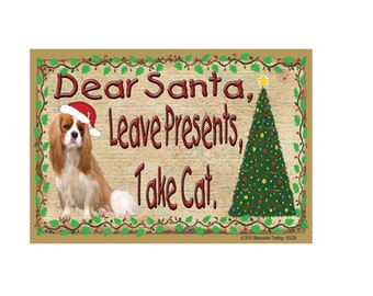 "Cavalier King Charles Spaniel Dear Santa, Leave Presents, Take CAT Dog Christmas Fridge Refrigerator Magnet 3.5""x 2.5"""