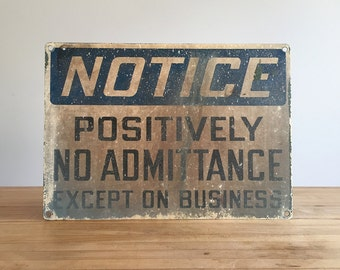 Vintage Notice Sign - Industrial Factory Safety Sign - No Admittance