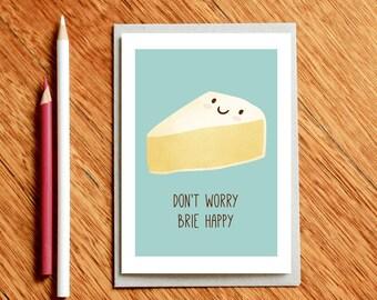 Cheese Card, Brie Happy Card, Cheese Birthday Card, Foodie Gift, Foodie Card, Food Pun, Funny Card, Gift for Foodie, Funny Birthday Card